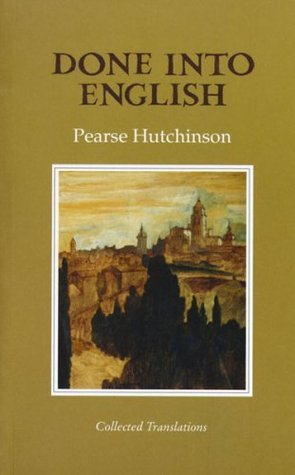 Done Into English: Collected Translations  by  Pearse Hutchinson