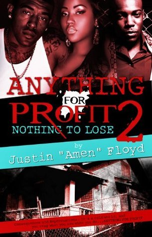 Anything for Profit 2: Nothing to Lose Justin Amen Floyd