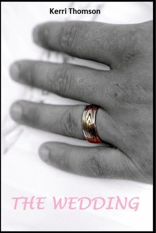 The Wedding  by  Kerri Thomson