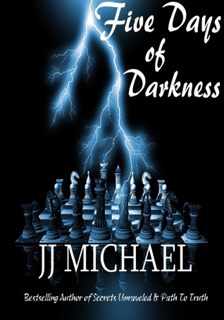 Five Days of Darkness  by  J.J. Michael