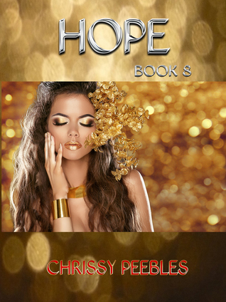 Hope: Book 8 in The Trapped in the Hollow Earth Novelette Series Chrissy Peebles