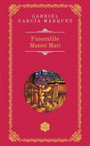 Funerariile Mamei Mari Gabriel García Márquez