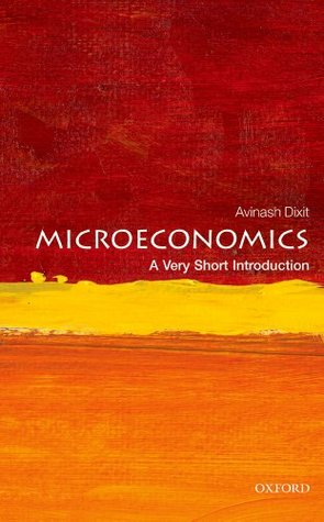 Microeconomics: A Very Short Introduction  by  Avinash Dixit
