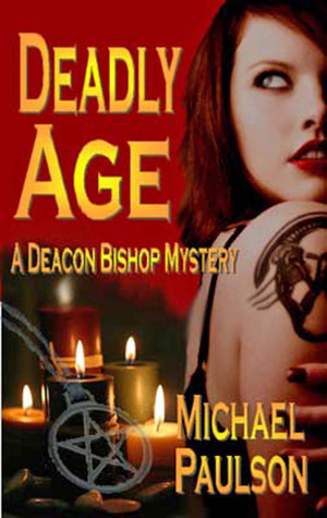 Deadly Age: A Deacon Bishop Mystery  by  Michael Paulson