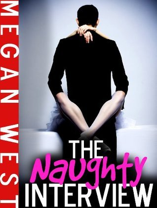The Naughty Interview  by  Megan West
