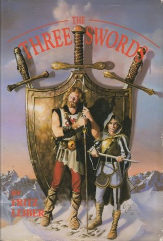 The Three of Swords: Swords and Deviltry, Swords Against Death, Swords in the Mist  by  Fritz Leiber