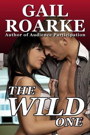 The Wild One Gail Roarke