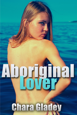 Aboriginal Lover  by  Chara Gladey