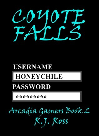 Coyote Falls (Arcadia Gamers Book 2)  by  R.J. Ross