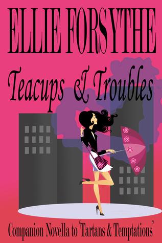 Teacups & Troubles Ellie Forsythe