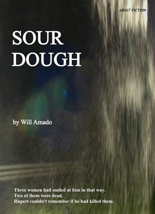 Sour: Dough  by  Will Amado