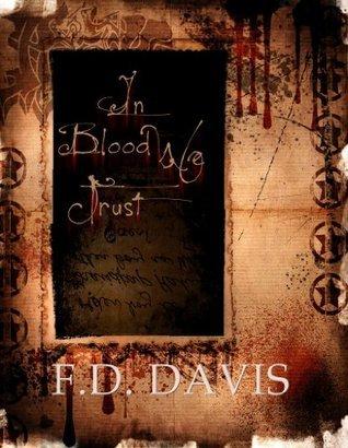 In Blood We Trust ) F.D. Davis