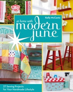 At Home with Modern June: 27 Sewing Projects for Your Handmade Lifestyle Kelly McCants