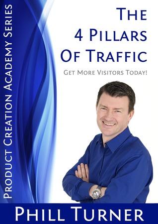 4 Pillars of Traffic  by  Phillip Turner