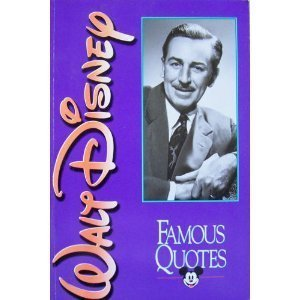Walt Disney Famous Quotes  by  Dave   Smith
