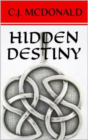 Hidden Destiny  by  C.J. McDonald