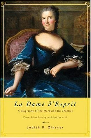 UC_Emilie Du Chatelet: Daring Genius of the Enlightenment Judith P. Zinsser