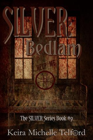 SILVER: Bedlam (The Outlier Trilogy, #2) (Silver, #9)  by  Keira Michelle Telford