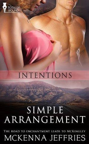 Simple Arrangement (Intentions #1)  by  McKenna Jeffries