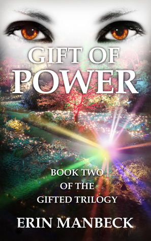 Gift of Power (Gifted #2) Erin Manbeck