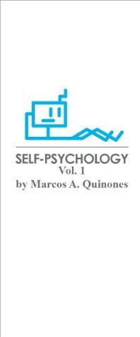 Self Psychology (Vol 1)  by  Marcos A. Quinones