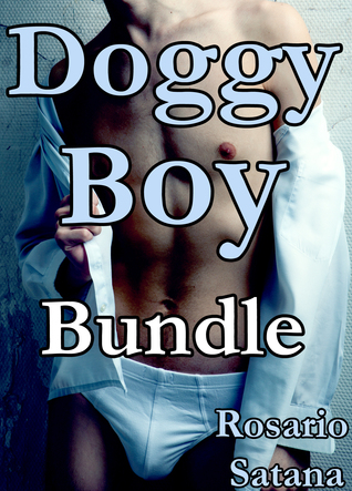 Doggy Boy Bundle  by  Rosario Satana