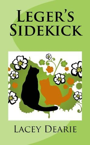 Legers Sidekick (Leger - Cat Sleuth #7)  by  Lacey Dearie