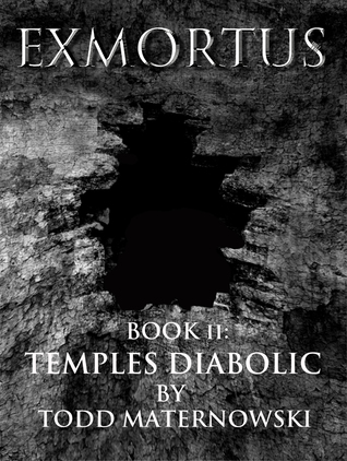 Exmortus II: Temples Diabolic Todd Maternowski