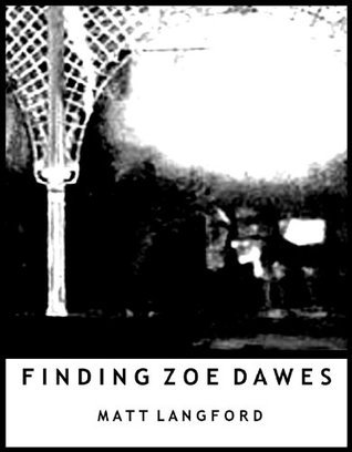 Finding Zoe Dawes: A Minor Minus story (Tales from Minor/Major Minus) Matt Langford
