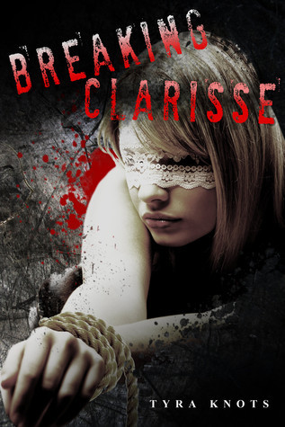 Breaking Clarisse  by  Tyra Knots