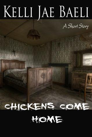 Chickens Come Home Kelli Jae Baeli