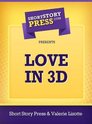 Love In 3D Valerie Lizotte