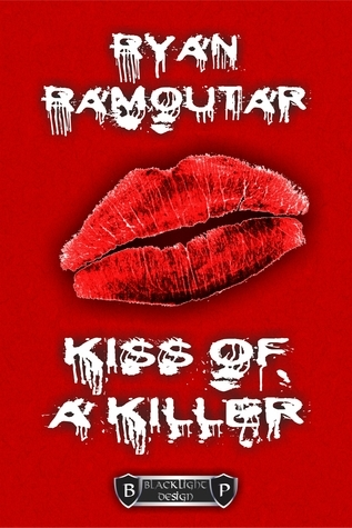 Kiss of a Killer Ryan Ramoutar