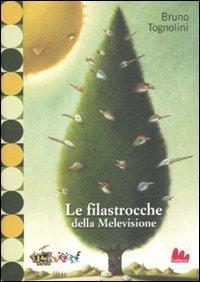 Le filastrocche della Melevisione  by  Bruno Tognolini
