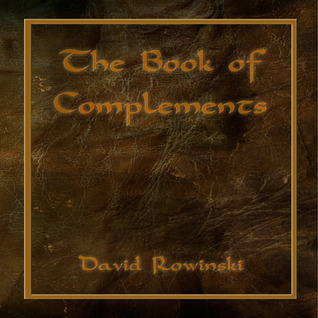 The Book of Complements  by  David Rowinski