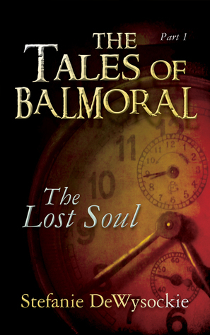 The Tales of Balmoral: A book of Poems  by  Stefanie DeWysockie