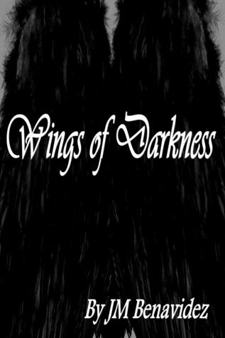 Wings of Darkness  by  J.M. Benavidez