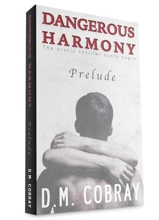 Prelude (Dangerous Harmony, #1) D.M. Cobray