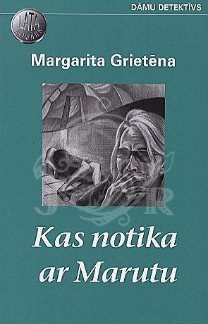 Kas notika ar Marutu  by  Margarita Grietēna