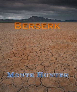 Berserk  by  Monte Hunter