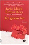Tre giorni tre  by  Josie Lloyd, Emlyn Rees