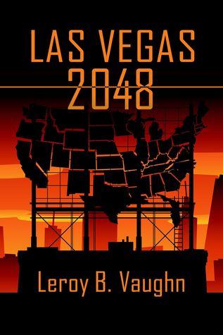 Las Vegas 2048  by  Leroy B. Vaughn