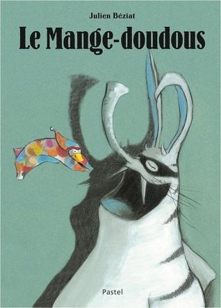 Le mange-doudous  by  Julien Beziat