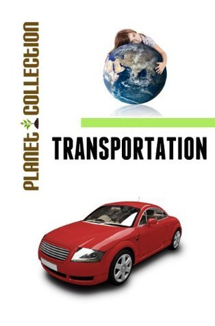 Transportation: Picture Book (Educational Childrens Books Collection) (Planet Collection)  by  Planet Collection