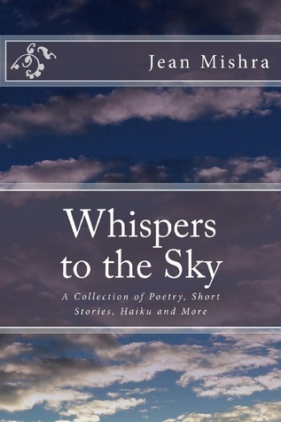 Whispers to the Sky  by  Jean Mishra