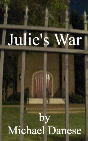 Julies War  by  Michael Danese