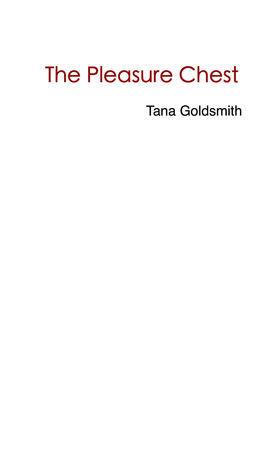 The Pleasure Chest Tana Goldsmith