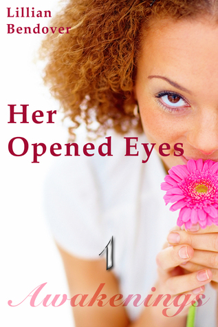 Her Opened Eyes: Awakenings, Part 1  by  Olivia M. Hamilton
