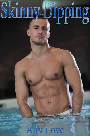 Skinny Dipping - M/M Menage Erotica  by  Ally Love