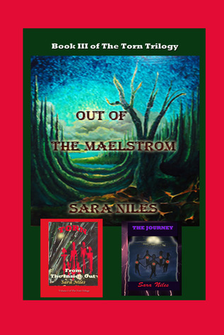Out of the Maelstrom: Book III of the Torn Trilogy  by  Sara Niles